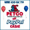 Win a $20 PayPal or Petco Gift Card!
