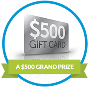 Win a $500 Gift Card to Pharmacy or Grocery Store of your Choice or one of 30 other prizes