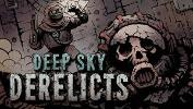 Win a Deep Sky Derelicts Steam Key!!