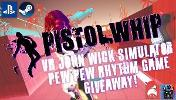 Win Pistol Whip on Steam [PC] or PSVR [PS4]