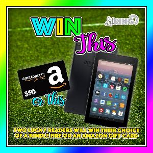 Two lucky winners will win either a Kindle Fire or $50 Amazon Gift Card!!