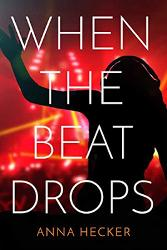 When the Beat Drops by Anna Hecker - Book Review & Giveaway