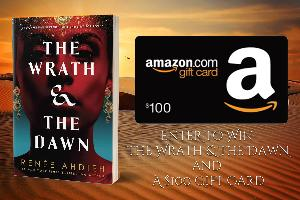win a $100 Amazon gift card plus a copy of The Wrath and the Dawn