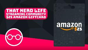 Win a $25USD Amazon Card from That Nerd Life Stream Team!