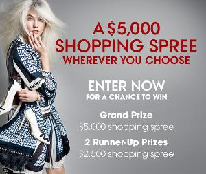WIN: a $5,000 shopping spree wherever you choose