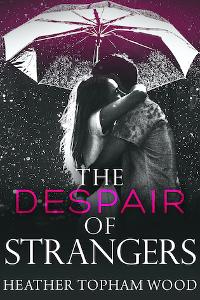 Win a $50 Amazon gift card and signed paperback of the Despair of Strangers!