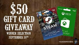 Win a $50 Gift Card of your choice: Steam or Xbox