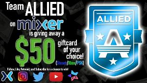 Win a $50 Giftcard from Team ALLIED on Mixer!