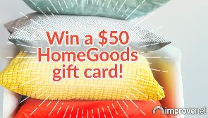 Win a $50 HomeGoods gift card from ImproveNet!