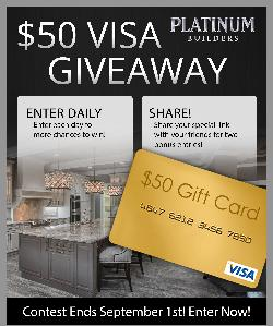 Win a $50 Visa Gift Card from Platinum Home Builders