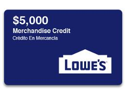 Win a $5000 Lowes Gift Card