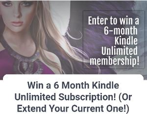 WIN A 6 MONTH KINDLE UNLIMITED SUBSCRIPTION!