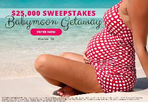 Win a Babymoon Getaway worth $25,000 cash!