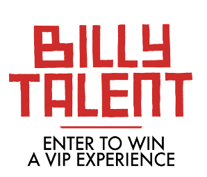 WIN: a Billy Talent VIP Experience