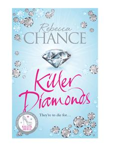 Win a copy of Killer Diamonds by Rebecca Chance!