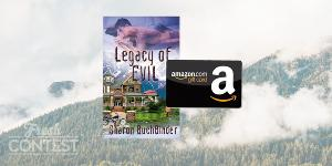 Win a copy of 'Legacy of Evil' and $5 to Amazon