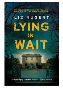 Win a copy of Lying in Wait by Liz Nugent!