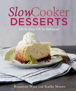 WIN a copy of Slow Cooker Desserts!