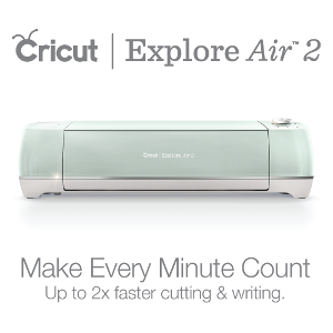 Win a Cricut Explore Air 2