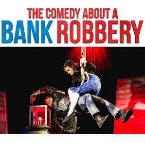 Win a pair of tickets to see the hilarious 5-star West End show 'The Comedy About A Bank Robbery'!