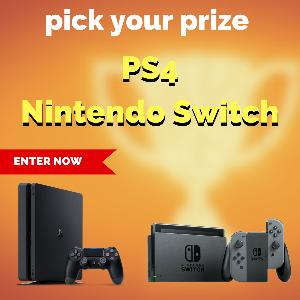 Win a Playstation 4 or Nintendo Switch