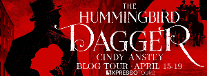 Win a print copy of The Hummingbird Dagger by Cindy Anstey