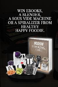 Win a Sous Vide Machine, Ninja Blender, Spiralizer or Recipe Book from Healthy Happy Foodie!