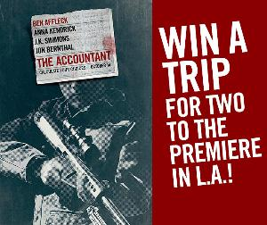 WIN: a Trip for Two to L.A. to the ACCOUNTANT Premiere!