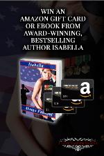 Win an eBook or Amazon Giftcard from Award-winning, Bestselling Author Isabella!