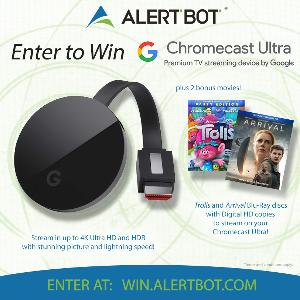 "Win the AlertBot ""Google Chromecast Ultra"" Giveaway! Plus Bonus ""Trolls"" and ""Arrival"" Blu-Rays"