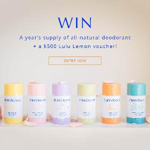 Year supply of natural deodorant and $500 voucher