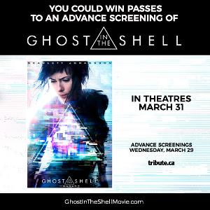 "You could win passes for two to see an advance screening of ""Ghost In The Shell"""
